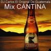 Sonora Manzanera Mix Cantina DJ Carlos El Original De Guatemala 2o13
