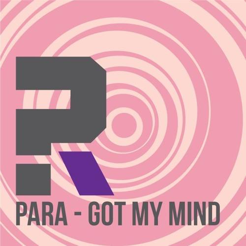 Para - Got My Mind (Duncan Powell's ''Mind Made Up'' Mix)