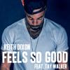 Feels So Good (Feat. Tay Walker)