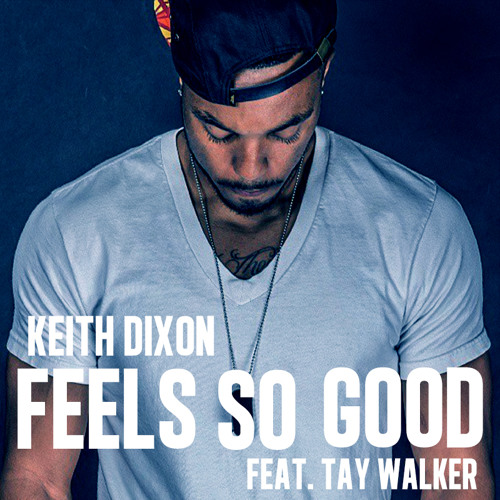 Feels So Good (Feat. Tay Walker)