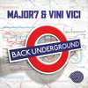 Major7 & Vini Vici - Back Underground mp3