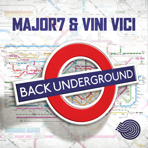Major7 & Vini Vici - Back Underground 137 E - OUT NOW!!!