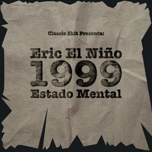 Eric El Niño - 1999 Estado Mental