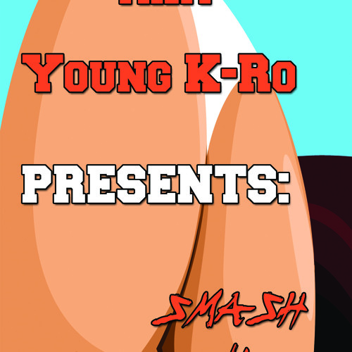 A.B.Taylored aka Young K-Ro Presents: Smash -N- Pass