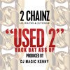 USED 2 REMIX  ----   2chainz ft juvenile and lil wayne - [dj Magickenny]