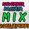 DJ KIRBY NOVEMBER BACHATA MIX @deejaykirbyy
