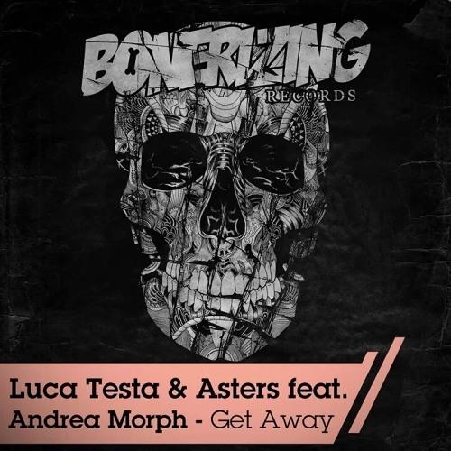 Luca Testa & Asters - Get Away (N1MIC Bootleg)[FREE DOWNLOAD]