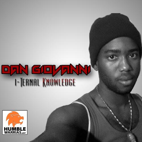 Dan Giovanni - Fade Away [I-Ternal Knowledge | Humble Warrias.Ent 2013]