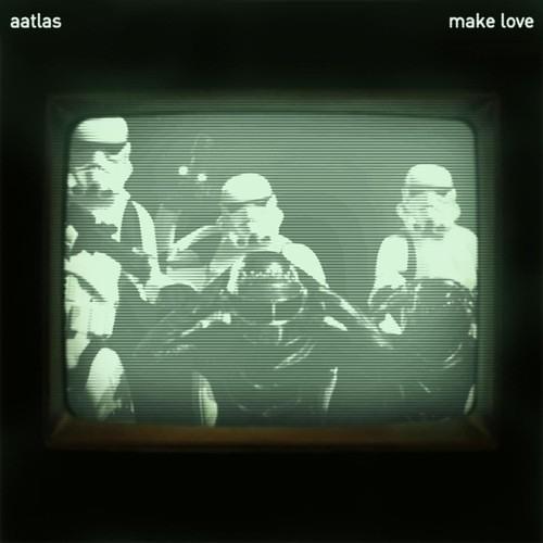 Aatlas - Make Love EP