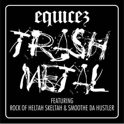 Equicez Featuring Rock of Heltah Skeltah & Smoothe Da Hustler - Thrash Metal