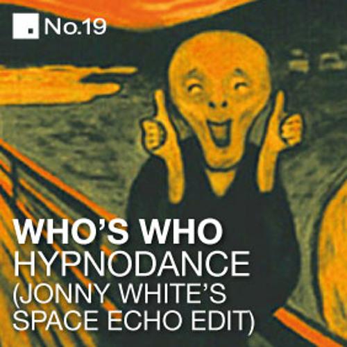 Who's Who - Hypnodance (Jonny Whites Space Echo edit)