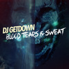DJ GETDOWN - Blood, Tears and Sweat (Crossfit Music) FREE DOWNLOAD