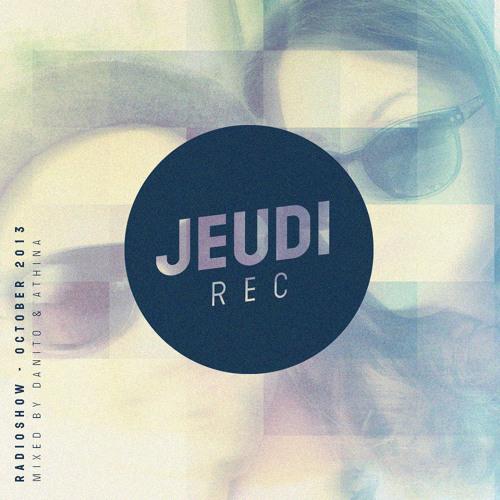 JEUDI Records Radio Show - October 2013 - Mixed by Danito & Athina