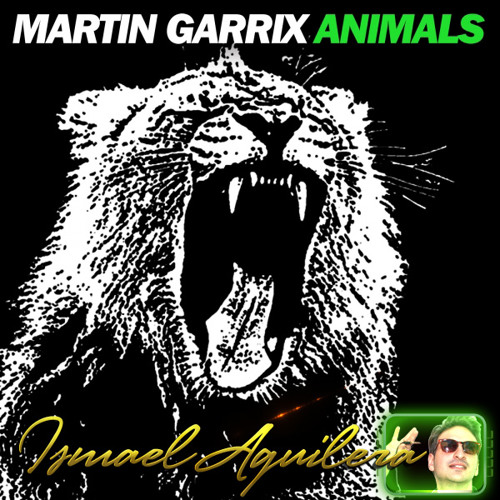 Martin Garrix & Ismael Aguilera - Animals Army (Private Mash Remake)