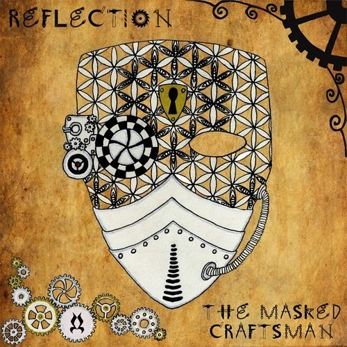 The Masked Craftsman Ep Out Now on http://reflectionmusic.bandcamp.com/album/the-masked-craftsman