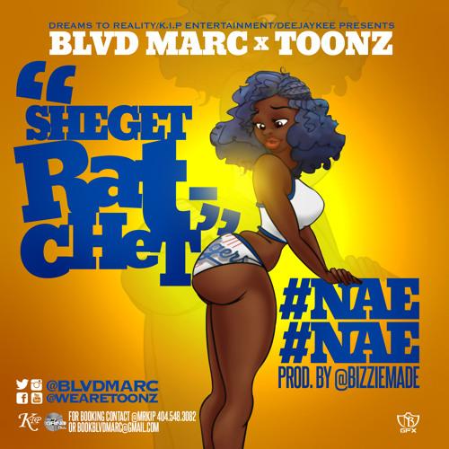 Blvd Marc ft WeAreToonz - She Get Ratchet Prod. By Bizzie