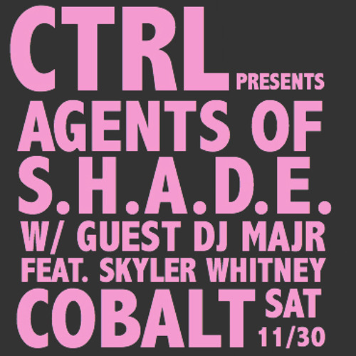 CTRL+PLAY: Agents of S.H.A.D.E. Preview Mix