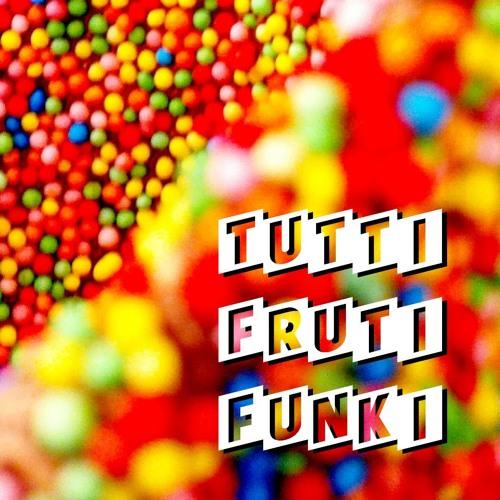 tutti frutti funki