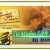 TU MUJHE SOCH KABHI (DJ - RATNESH)