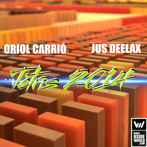 Oriol Carrió, Jus Deelax - Tetris 2014 (Extended mix)