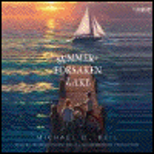 SUMMER AT FORSAKEN LAKE By Michael D. Beil, Read By Thomas Vincent Kelly