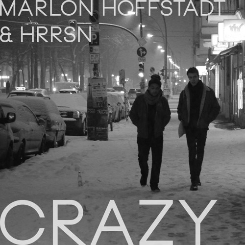 Marlon Hoffstadt & HRRSN - Crazy (Original Mix) [ Free Download ]