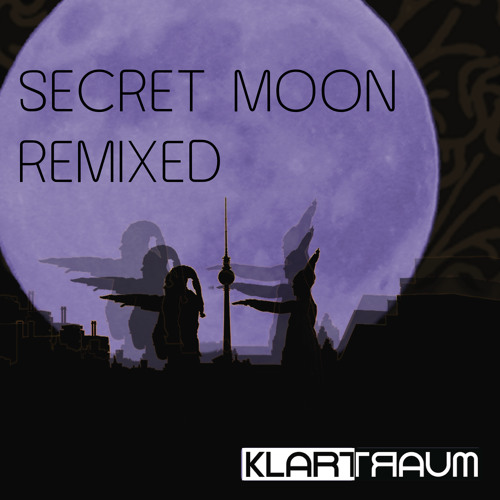 Klartraum - Secret Moon Remixed - DJ Mix By Nadja Lind