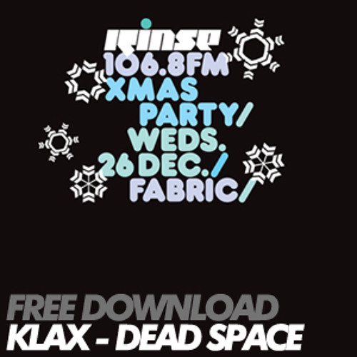 KLAX - Dead Space [Rinse X Fabric Free Download]