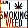 I LOVE SMOKING WEED BY J.LIFE (Ganja Time Riddim prod by XeRoots