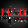 R. Kelly- My Story (RMX) Ft. StrictBizz (Dirty)