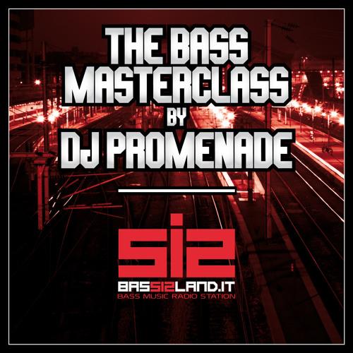 The Bass Masterclass #1 by Dj PROMENADE
