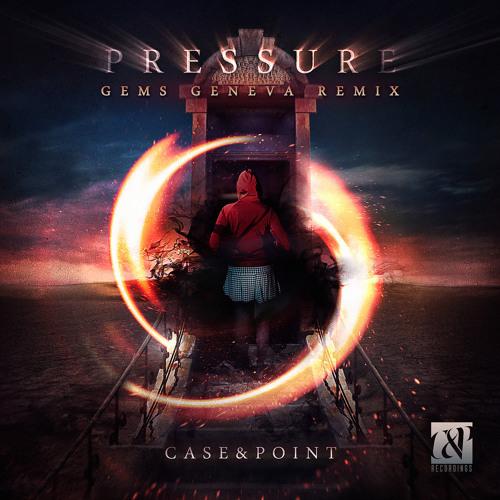 Case & Point - Pressure (Gems Geneva Remix) [FREE DOWNLOAD]