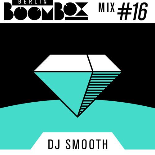 Berlin Boombox Mixtape #16 - DJ Smooth