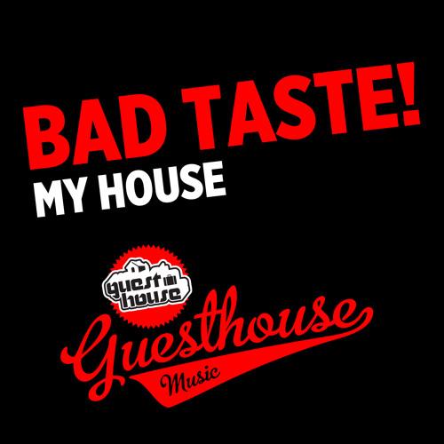 Bad Taste - My House FREE DOWNLOAD