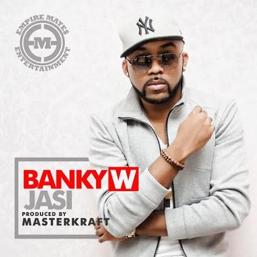 Banky W - JASI (Prod. Masterkraft) || BmusicTV.com