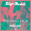 Slap & Tickle Podcast - Episode 018 - Thomas Jack
