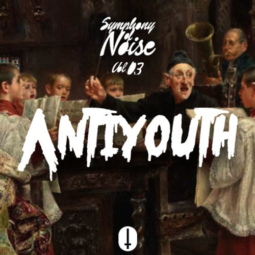 SYMPHONY OF NOISE VOL.3 ANTIYOUTH