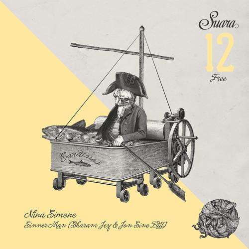 Nina Simone - Sinnerman (Sharam Jey & Jon Sine Edit)[SUARA FREE 12 TRACK]