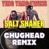 Ying Yang Twins - Salt Shaker (ChugHead Remix)