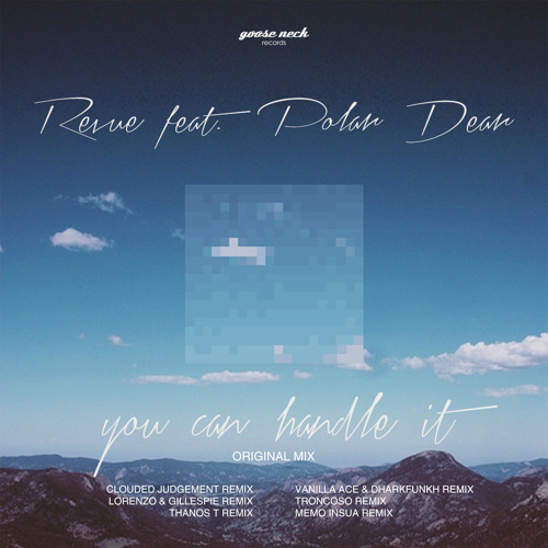 Revue feat. Polar Dear - You Can Handle It (Clouded Judgement Remix)
