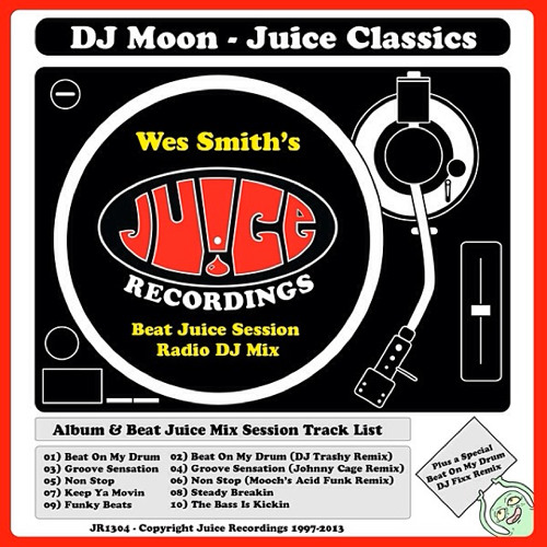 JR1314MXR, DJ Moon - Juice Classics (Wes Smith's Radio DJ Mix)