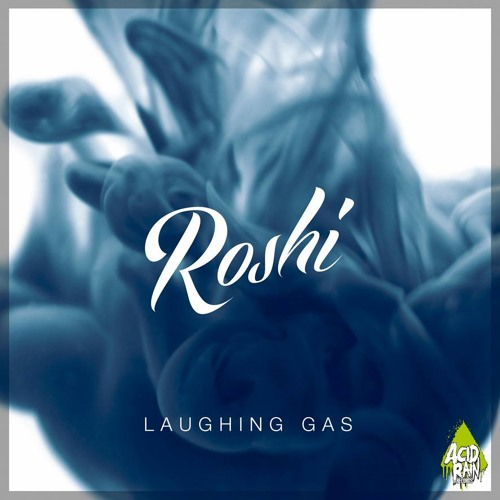ROSHI - LAUGHING GAS (CHAKRA REMIX) *AVAILABLE DEC 22*