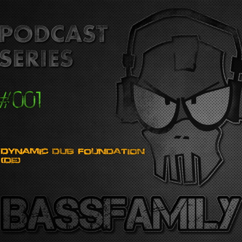 BASSFAMILY PODCAST SERIES #001 with Dynamic Dub Foundation