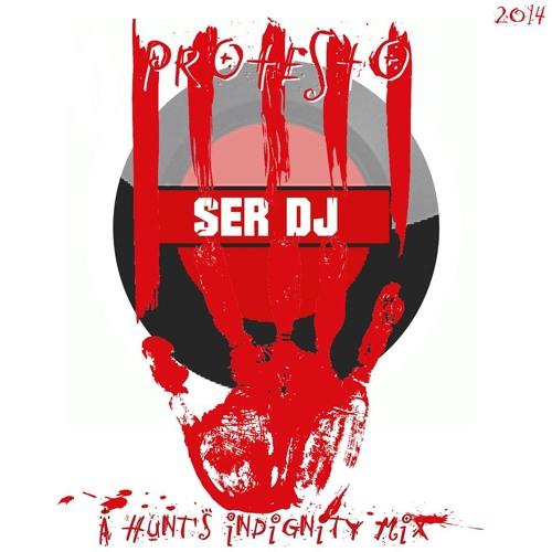 Protesto - Ser Dj - (A Hunt's Indignity Mix)