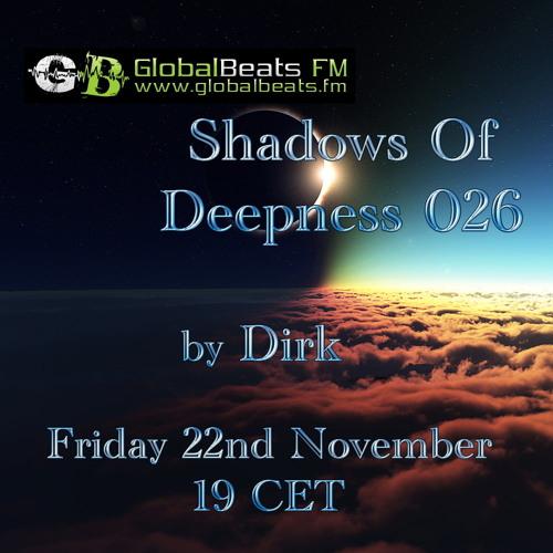 Dirk pres. Shadows Of Deepness 026 (22nd November 2013 on Globalbeats.fm)
