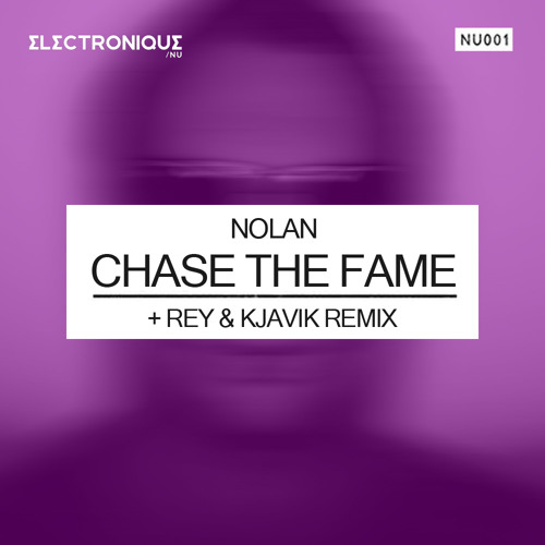Nolan - Chase The Fame (Rey & Kjavik Remix) - Electronique UK NU (SNIPPET)
