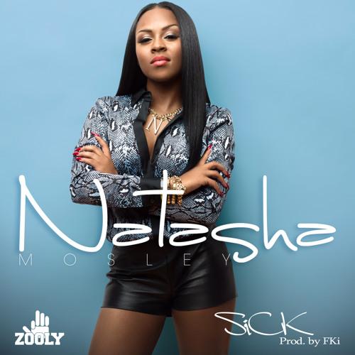 Natasha Mosley & FKi - Sick