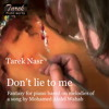 Download Tarek Nasr. لا تكذبي -  Don't lie to me - Fantasy for Piano Mp3