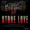 STONE LOVE LATE NIGHT SLOW JAMS SUMMER 2005