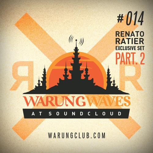 Renato Ratier . Parte 2 @ Warung Waves - Exclusive Set #014
